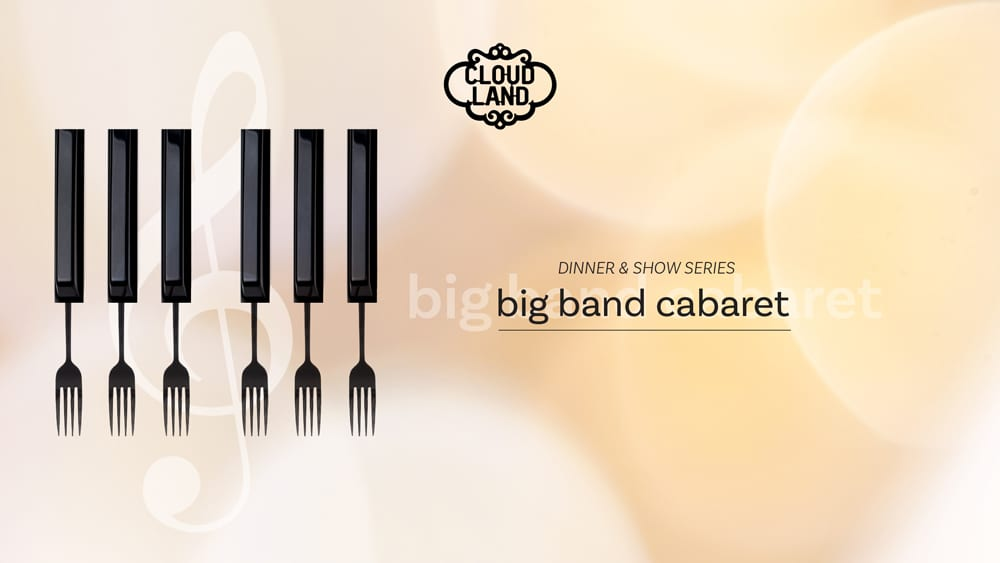 Cloudland Big Band Cabaret Dinner & Show