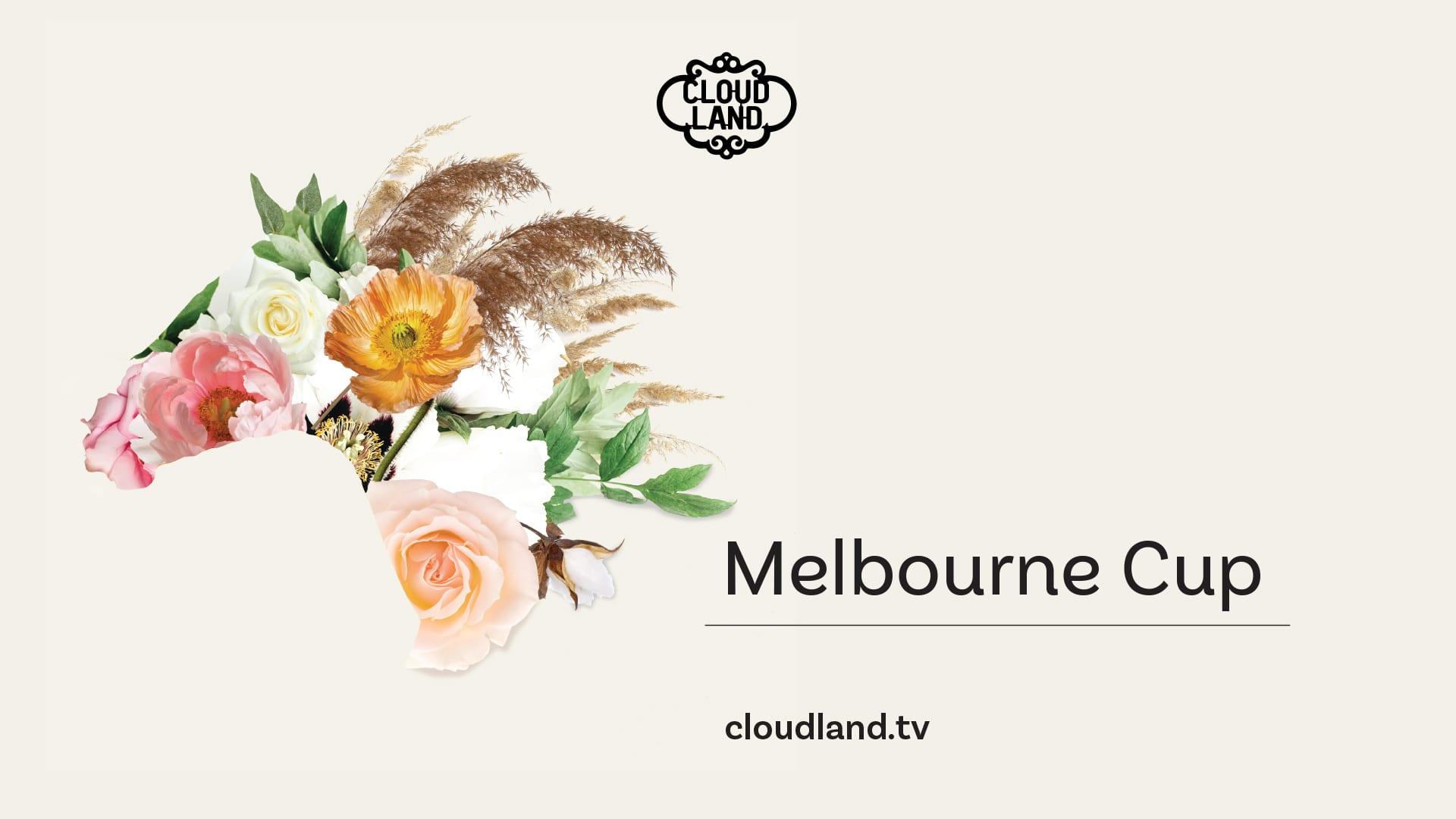 Cloudland Brisbane Melbourne Cup