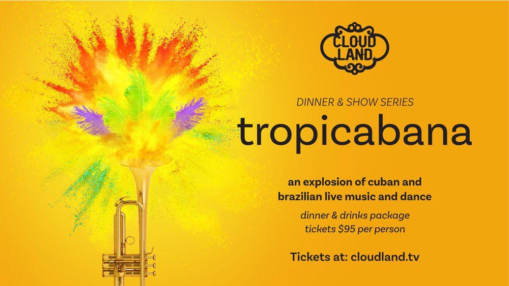 Cloudland Tropicabana Dinner & Show